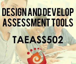 TAEASS502 Design and develop assessment tools with Rose Training Australia