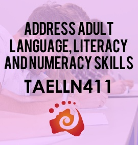TAELLN411 Address adult language, literacy and numeracy skills with Rose Training Australia